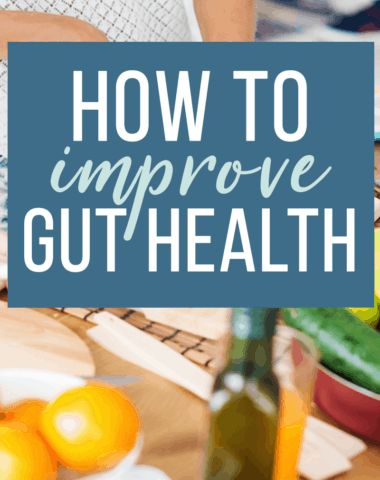 How to improve gut health. Easy ideas and improvements you can make today to restoring your gut health and wellness. #guthealth #wellnes #nutrition #healthylifestyle #Health
