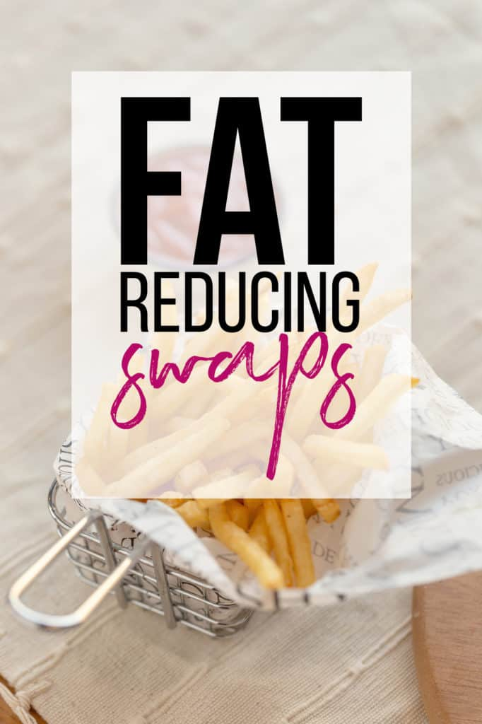 fat reducing food swaps