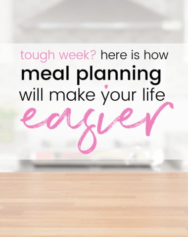 how meal planning makes life easier