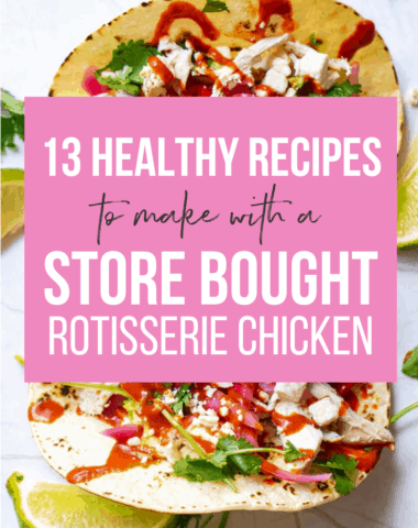 healthy recipes to make with a store bought rotisserie chicken