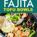 fajita tofu bowls recipe