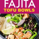 fajita bowls