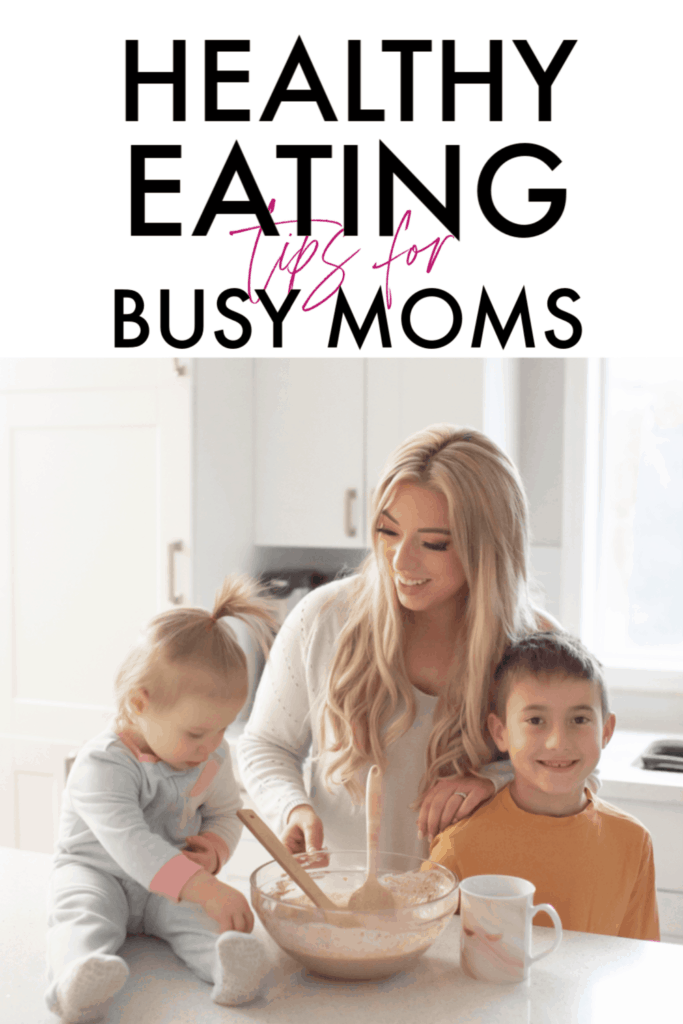 healthy eating tips for busy moms