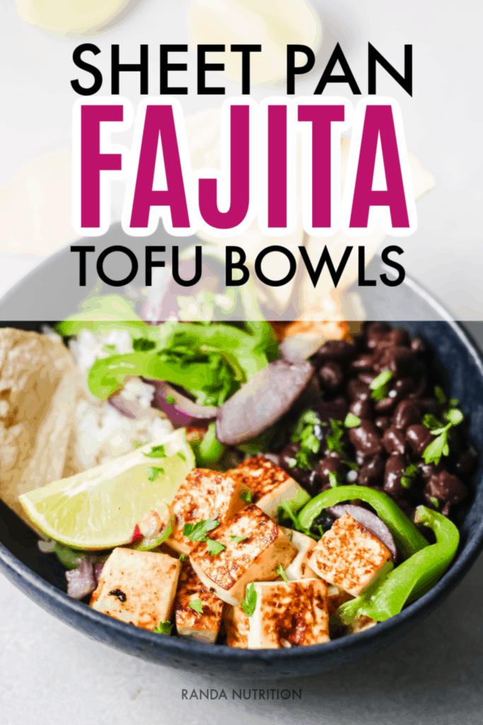sheet pan fajita tofu bowls