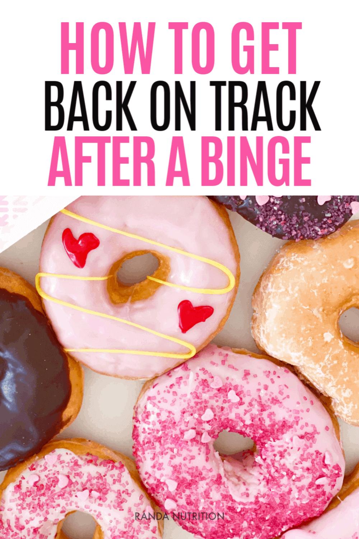 get back on track after a binge
