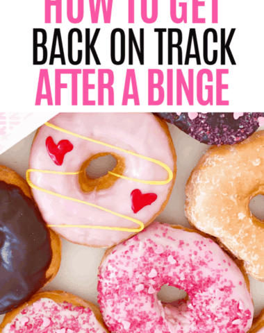 get back on track after a binge