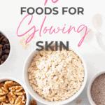 glowy skin foods