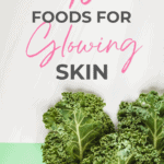 eat these foods for glowing skin