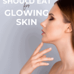 what you should eat for glowing skin