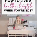 how to be healthy when you're busy