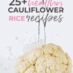 delicious and healthy recipes using cauliflower rice
