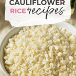 25+ Healthy Cauliflower Rice Recipes