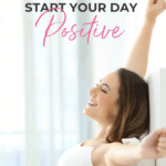 5 steps to start your day positive