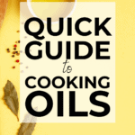 quick guide to cooking oils