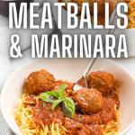 Instant Pot Meatballs and Marinara