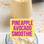 Pineapple avocado protein shake