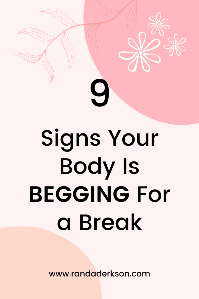signs your body is begging for a break