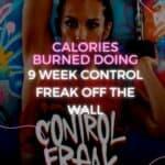 9 Week Control Freak Off The Wall Calories Burned