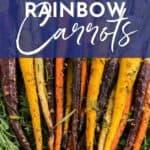 Rosemary Roasted Rainbow Carrots